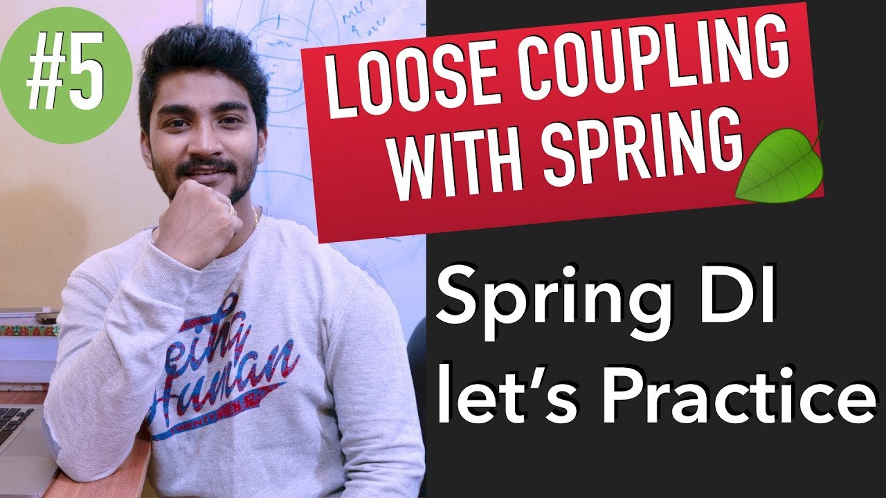 Achieve Loose Coupling with Spring Dependency Injection - Lets Practice Together