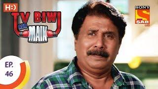 TV, Biwi Aur Main - टीवी बीवी और मैं - Ep 46 - 15th August, 2017