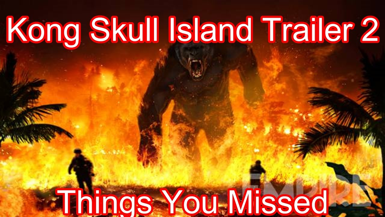 Download Kong Skull Island Trailer 2 Things You Missed