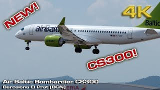 Bombardier CS300 Air Baltic (Barcelona) Brand New! [4K]