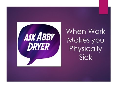 Ask Abby Dryer - When Work Makes you Sick