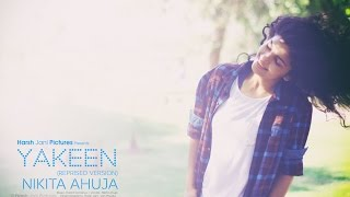 Yakeen | Atif Aslam | Nikita Ahuja (Reprised Version)