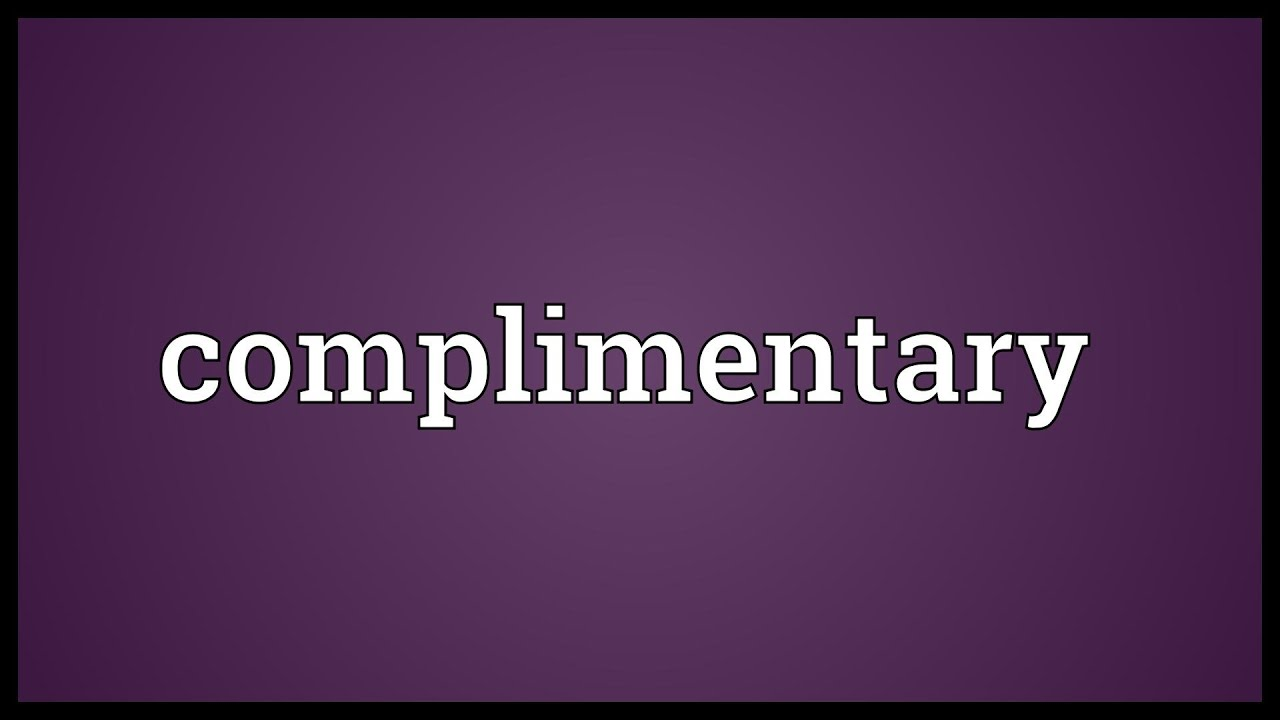 complimentary meaning youtube