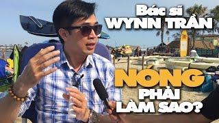 Sống Khỏe với Dr. Wynn: Trời nóng, phải làm sao?