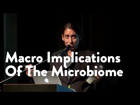 Macro Implications Of The Microbiome  [Functional Forum]