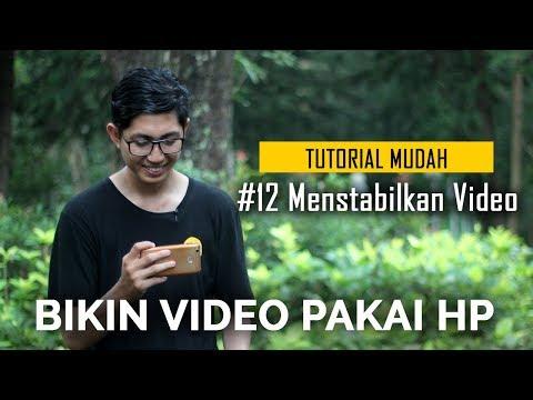 Menstabilkan Video   Cara Bikin Video Pakai HP