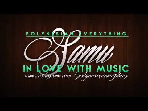 SAMU - In Love With The Music | PolynesianEverything