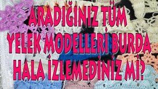 EL öRGÜSÜ Yelek Modelleri,TIĞ Işi, KAYINVALİDE, GELİN ,genç KAYNANA , BEBEK Yelek Modelleri