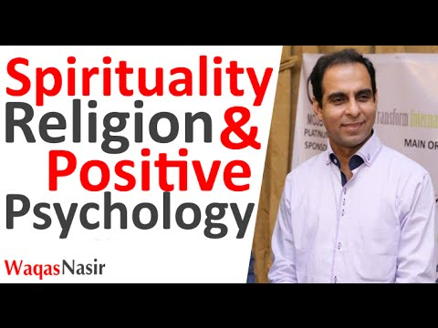 Religion, Spirituality, & Positive Psychology -By Qasim Ali Shah | In Urdu