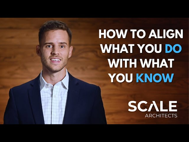 How to align what you do with what you know