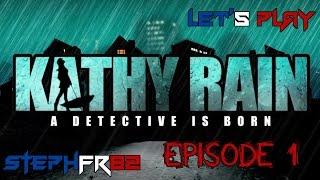 Kathy Rain: A Detective is born - Let's play Episode 1 - Début d'une sombre affaire - FR PC