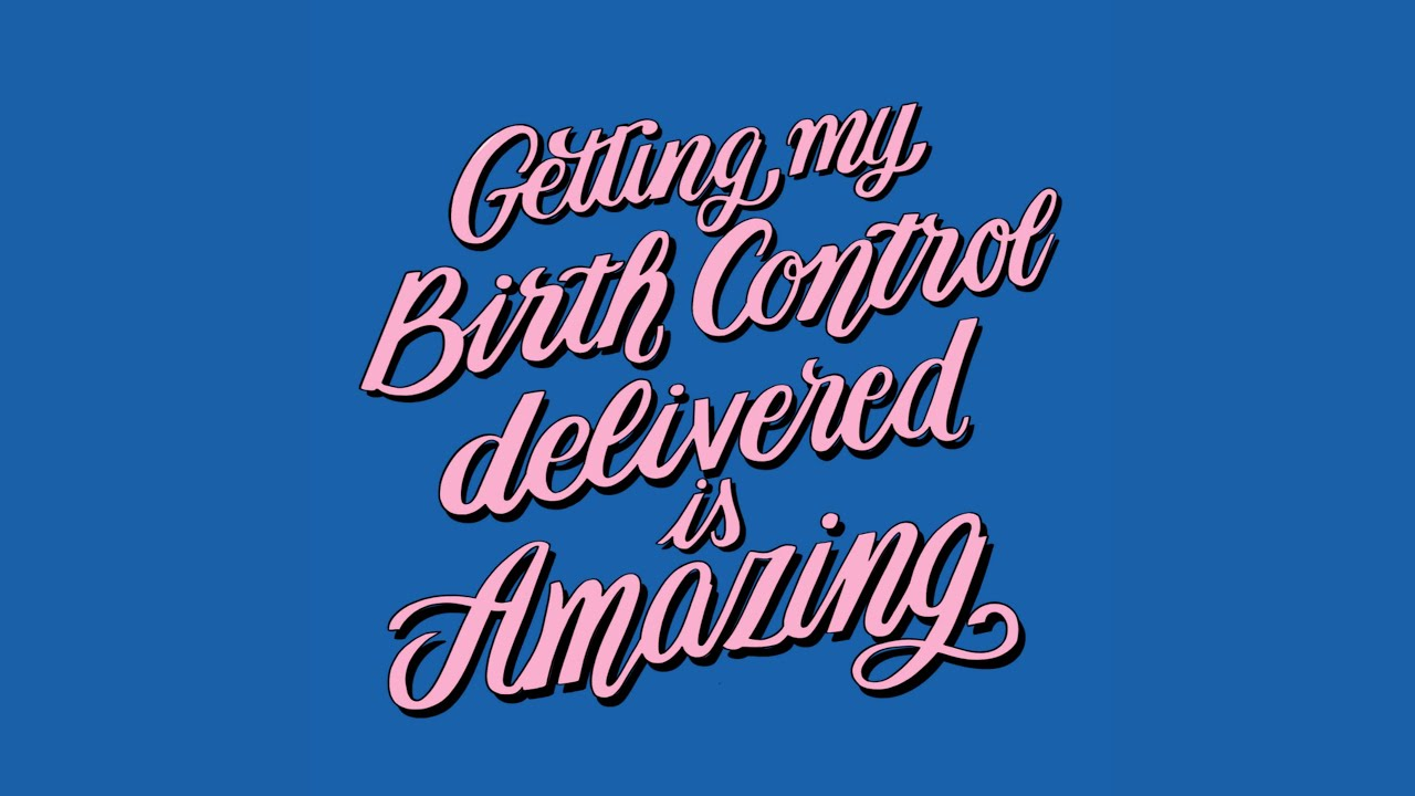 Get your birth control delivered: It is amazing