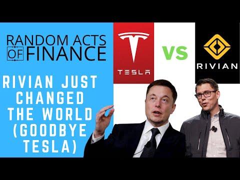 Rivian Just Changed the World! Goodbye Tesla!   Random Acts of Finance