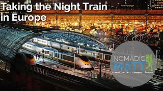 Taking the Night Train in Europe