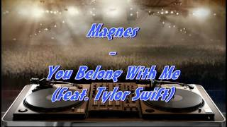 Magnes - You Belong With Me (feat. Taylor Swift)