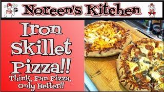 Iron Skillet Pizza  Noreen's Kitchen