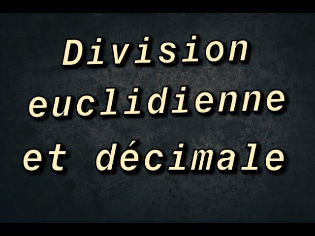 Division Euclidienne et Décimale - Cours Complet - Maths 6ème
