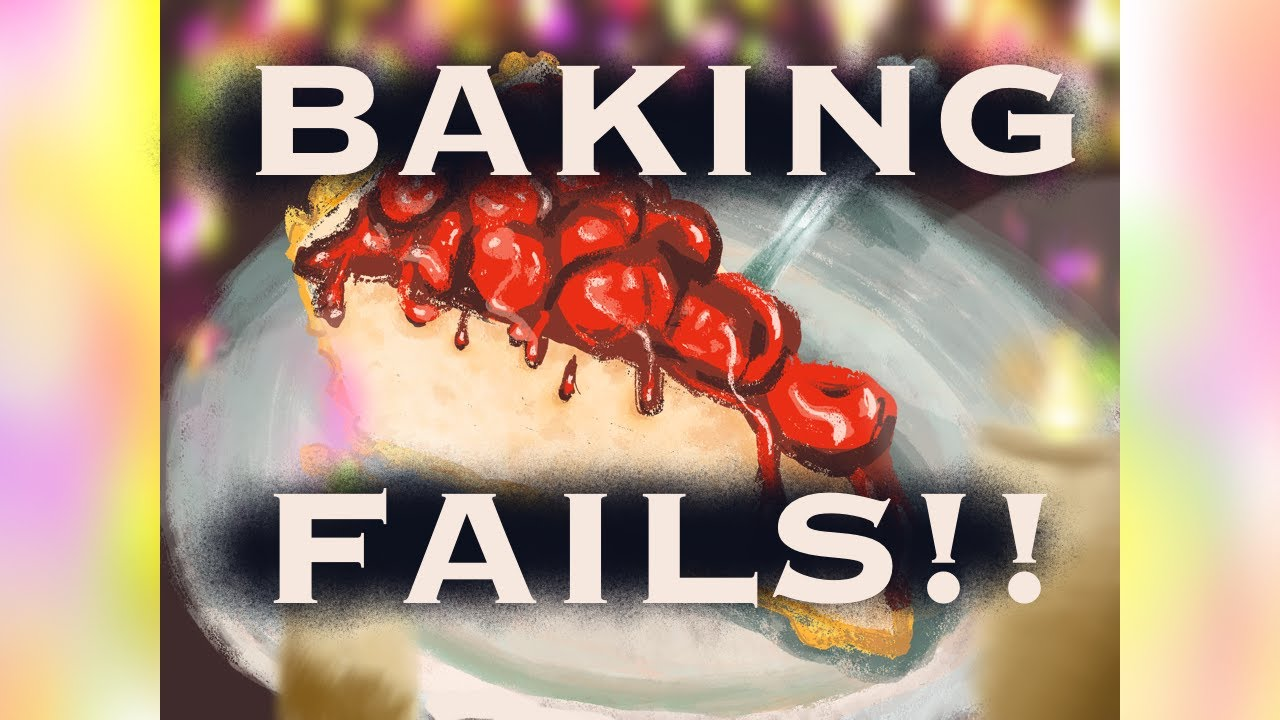 Baking Fails while I draw a tasty slice o' cake
