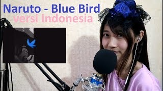 Naruto - Blue Bird (cover Bahasa Indonesia) by Angelyn