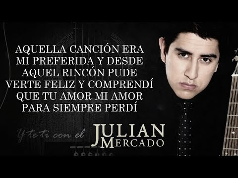 (letra)-¨y-te-vi-con-el¨---julian-mercado-(lyric-video)