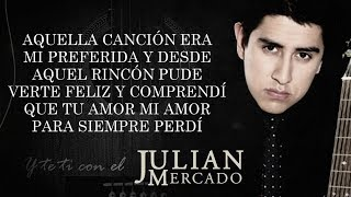 (LETRA) ¨Y TE VI CON EL¨ - Julian Mercado (Lyric Video)