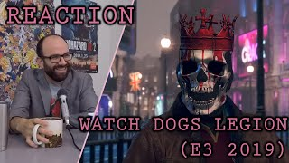 Reaction: Watch Dogs Legion (E3 2019)