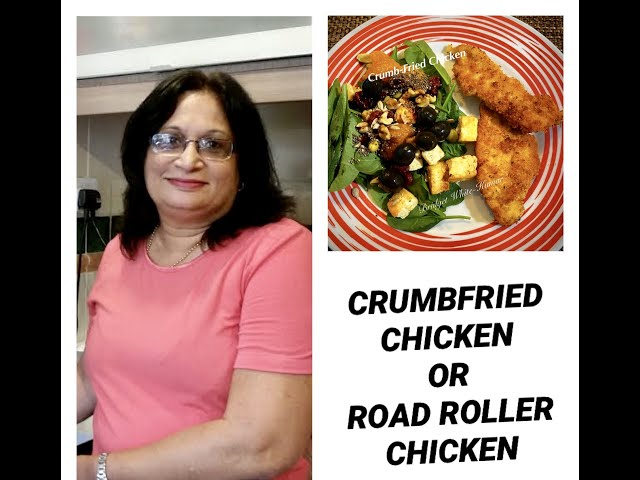 CRUMB FRIED CHICKEN BREASTS OR ROAD ROLLER CHICKEN
