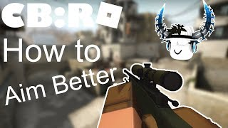 [CB:RO & CB:R] How to Aim Better