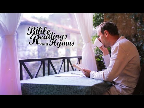 Bible Reading and Hymns: 1 Peter Chapter 4
