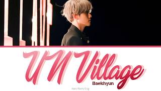 Gambar cover Baekhyun (백현) – UN Village (Color-coded lyrics) Han/Rom/Eng