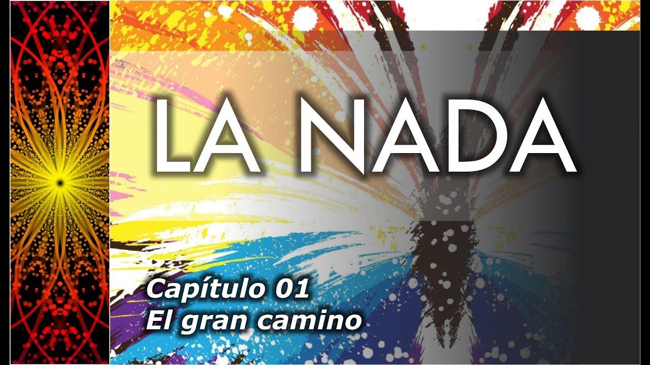 Download La Nada - Capítulo 01/10 - El gran camino