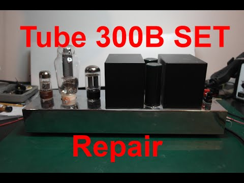 Tube Amplifier 300B SET Single Ended Triode - Part 1 - Repair