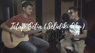 Gambar cover Tetap Setia (Selidiki Aku) - Michel's & Fery (Guitar Cover)