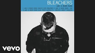 Bleachers, Sia - Like a River Runs (Audio)