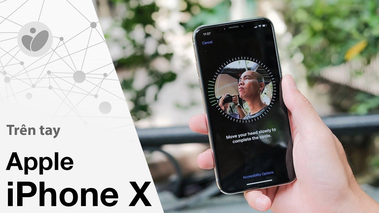 Trên tay iPhone X: rất gọn, FaceID hoạt động tốt, màn hình OLED hiển thị kiểu LCD