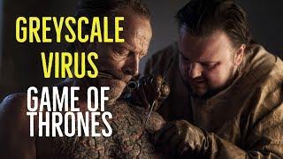 Greyscale Virus (Game of Thrones Explored)