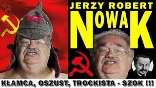 Jerzy Robert Nowak - kłamca, oszust, trockista - szokująca biografia