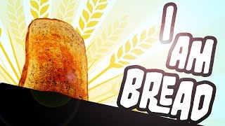 I AM BREAD [Vollkorn] #001 - Brot für die Welt ★ Let's Play I am Bread