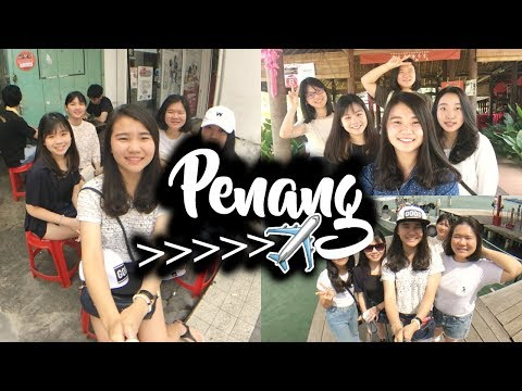 PENANG TRAVEL VLOG | August 2017