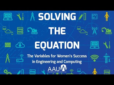 Solving the Equation: The Variables for Women's Success in Engineering and Computing LIVE EVENT
