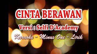Download lagu KARAOKE CINTA BERAWAN VERSI SELFI D ACADEMY MP3