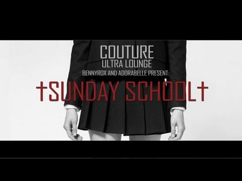 Adora Bell + Benny Rox Presents: Sunday School @ Couture Ultra Lounge - Portland Oregon