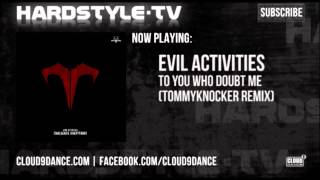 Evil Activities - To You Who Doubt Me (Tommyknocker Remix)