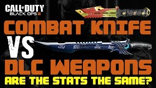 Black Ops 3 - Combat Knife Vs. DLC Melee Weapons - Are The Stats The Same?