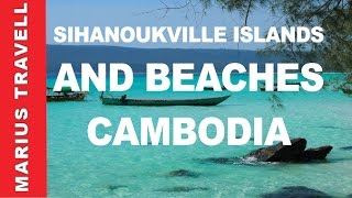 Sihanoukville Islands And Beaches In Cambodia