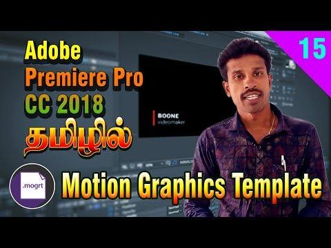 Adobe Premiere Pro CC 2018 Tutorials in Tamil   Motion Graphics Template   Day15   Valavan Tutorials