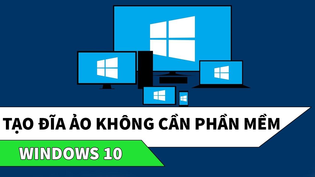 Windows 10 | Cách tạo đĩa ảo và ghi đĩa KHÔNG CẦN PHẦN MỀM