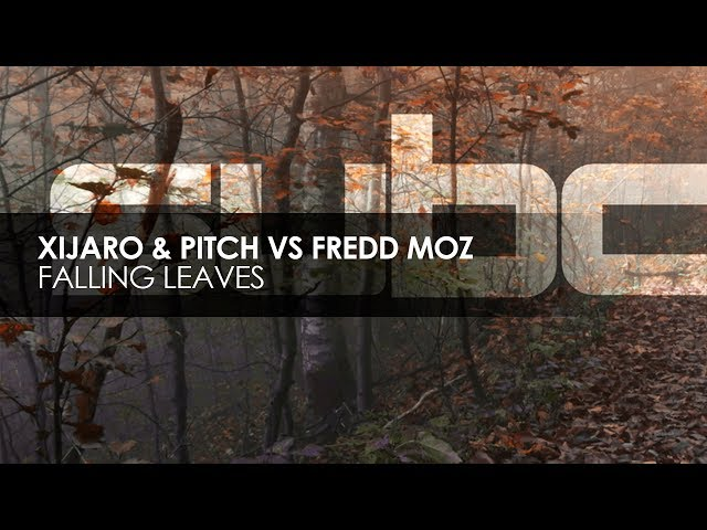 XiJaro & Pitch vs Fredd Moz - Falling Leaves