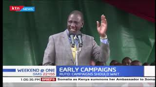 DP Ruto asks politicians to stop early campaigns