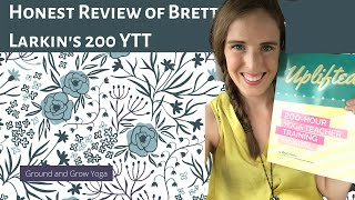Review of Brett Larkin's Uplifted 200 Yoga Teacher Training (My Experience)
